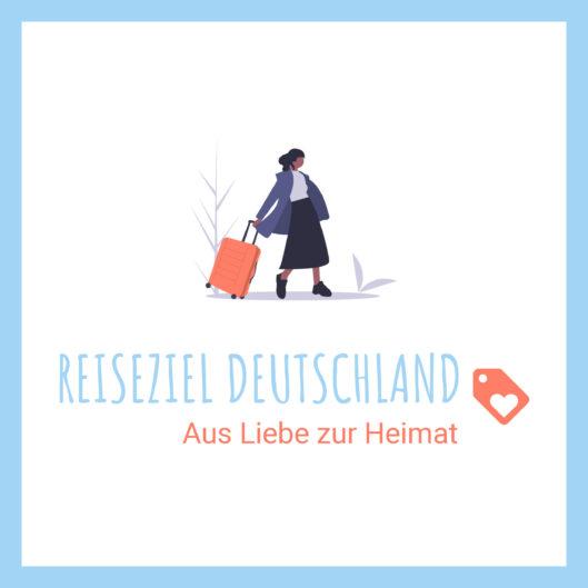 Reiseziel Deutschland – Aus Liebe zur Heimat